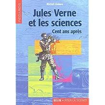 Jules Verne et les sciences : Cent ans après