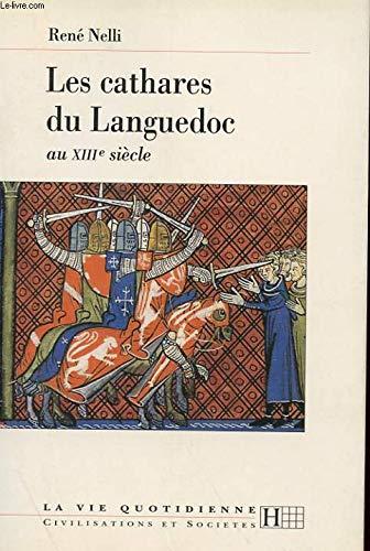 Les cathares du Languedoc au XIIIe siècle par René Nelli