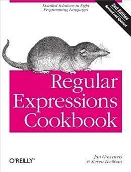 Regular Expressions Cookbook: Detailed Solutions in Eight Programming Languages von [Goyvaerts, Jan, Levithan, Steven]