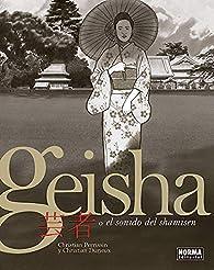 Geisha O El sonido del Shamisen par  á