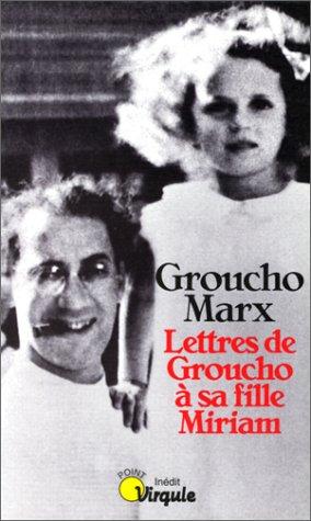 Marx Groucho - Lettres de Groucho à sa fille