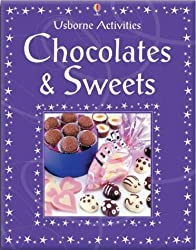 Chocolate and Sweets to Make (Usborne Activities) by Rebecca Gilpin (2002-07-26)