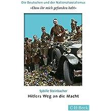 'Dass ihr mich gefunden habt': Hitlers Weg an die Macht