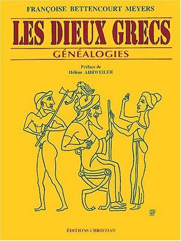 Les dieux grecs. Généalogies, 2ème édition par Françoise Bettencourt Meyers
