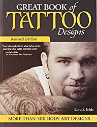 Great Book of Tattoo Designs: More Than 500 Body Art Designs by Lora S. Irish (2013-07-04)