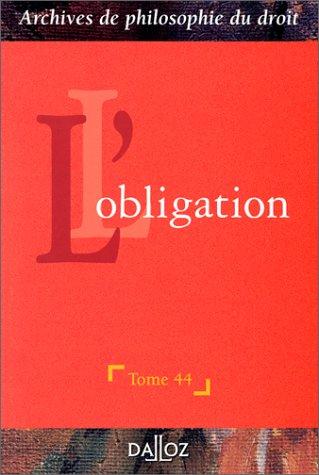 L'obligation : archives de philosophie du droit, tome 44