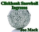 Clickbank Snowball Ingresos (Ganar dinero con la comercialización del afiliado) (English Edition)
