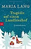 Tragödie auf einem Landfriedhof: Kriminalroman