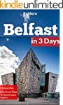 Belfast in 3 Days (Travel Guide 2016)...