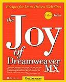 The Joy of Dreamweaver MX: Recipes for Data-Driven Web Sites (Files Online)