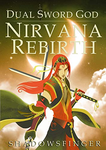 Dual Sword God: Book 1: Nirvana Rebirth (English Edition) - Dual Shadow