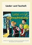 Lotte sucht den Weihnachtsklang: Lieder- und Textheft: 28 Seiten · A5 Heft · Melodien und Text mit Gitarrengriffen, Zwischentexten, Instrumentalstimmen und Spielanleitungen