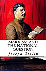 Marxism and the National Question by Joseph Stalin (2013-07-02)