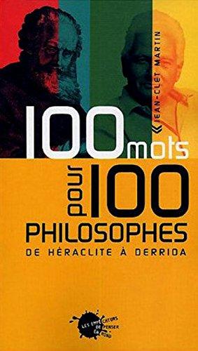 Cent Mots pour cent philosophes par Jean-clet Martin