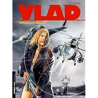 Vlad, tome 6 : Opération Déluge