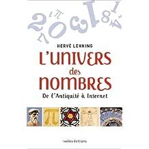 L'Univers des nombres : De l'Antiquité à Internet (LITTERATURE GEN)