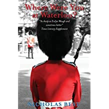 Where Were you at Waterloo? by Nicholas Best (2013-07-06)
