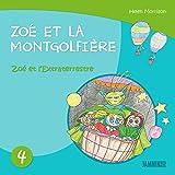Livres pour enfants: Zoé et l'Extraterrestre - Zoé et la Montgolfière (Livres pour enfants, enfant, enfant 8 ans, enfant secret, livre pour bébé, bébé, enfant 3 ans, enfant 0 à 3 ans, livres enfants)