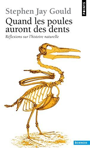 Quand les poules auront des dents - Réflexions sur l'histoire naturelle