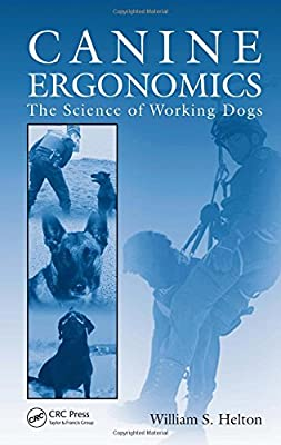 Canine Ergonomics: The Science of Working Dogs from CRC Press
