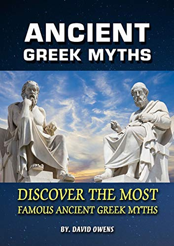 Greek & Roman: ANCIENT GREEK MYTHS: The Best Stories From Greek Mythology: Timeless Tales of Gods and Heroes, Classic Stories of Gods, Goddesses, Heroes ... of the Greeks Mythology (English Edition)