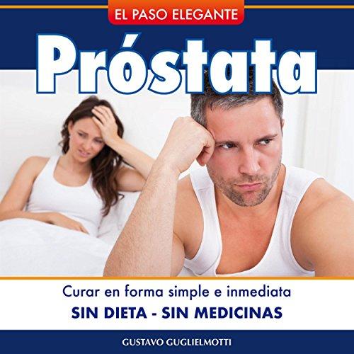 Próstata - Resolver Sin Dieta Ni Medicinas por Gustavo Guglielmotti epub