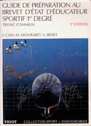 Guide de préparation au brevet d'Etat d'éducateur sportif. 1er degré, tronc commun par Caja