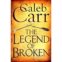 [(The Legend of Broken)] [ By (author) Caleb Carr ] [July, 2013]
