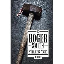 Stiller Tod: Thriller