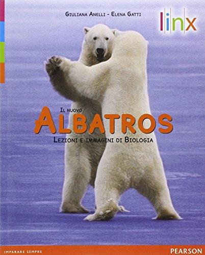 Il nuovo albatros. Lezioni e immagini di biologia. Per le Scuole superiori. Con espansione online