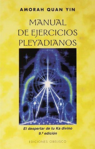Portada del libro Manual de ejercicios Pleyadianos/ Manual of Pleyadianos exercises (Spanish Edition) by Amorah Quan Yin (2003-07-02)