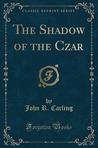 the-shadow-of-the-czar-classic-reprint
