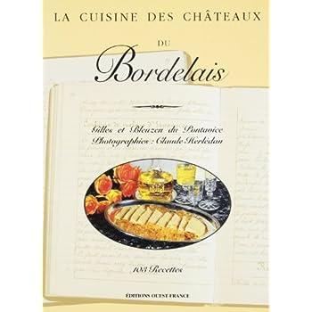 LA CUISINE DES CHATEAUX DU BORDELAIS