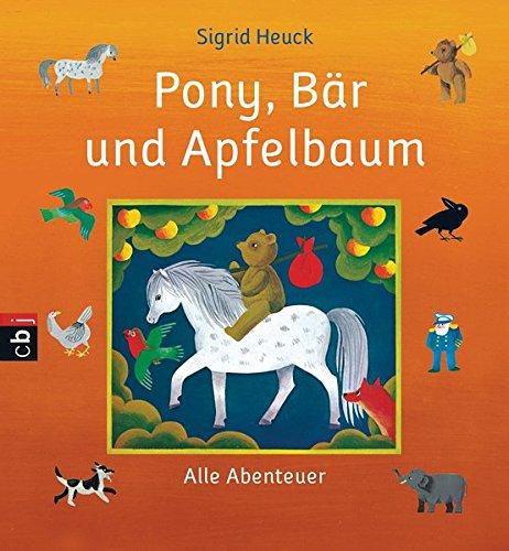 Pony, Bär und Apfelbaum: Alle Abenteuer -
