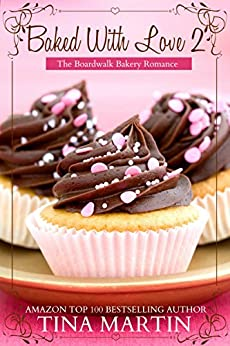 Baked With Love 2 (The Boardwalk Bakery Romance) (English Edition) par [Martin, Tina]