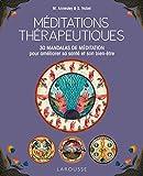 Méditations thérapeutiques - 30 mandalas de méditation pour améliorer sa santé et son bien-être