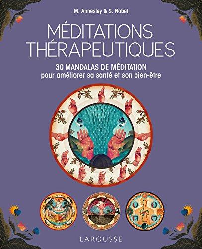 Méditations thérapeutiques: 30 mandalas de méditation pour améliorer sa santé et son bien-être par Mike Annesley, S. Nobel