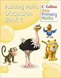 Collins New Primary Maths – Assisting Maths: Discussion Book 1