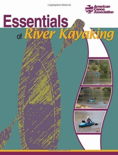Essentials of River Kayaking 1st edition by American Canoe Association (2004) Paperback
