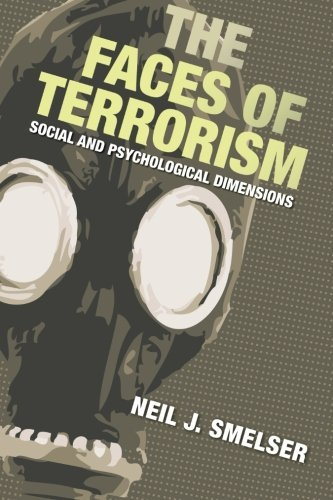 The Faces of Terrorism: Social and Psychological Dimensions (Science Essentials) by Neil J. Smelser (2010-10-24)