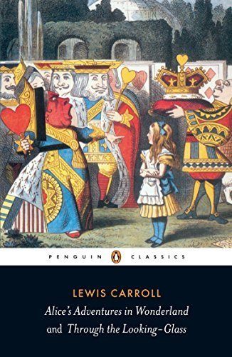 Alice's Adventures in Wonderland and Through the Looking-Glass (Penguin Classics) by Lewis Carroll (2003-04-29)