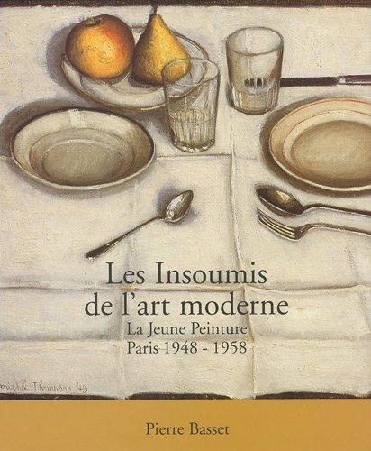 Les insoumis de l'art moderne : La j...