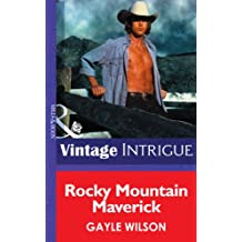 Rocky Mountain Maverick (Mills & Boon Intrigue) (Colorado Confidential, Book 1)