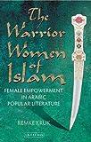 The Warrior Women of Islam: Female Empowerment in Arabic Popular Literature