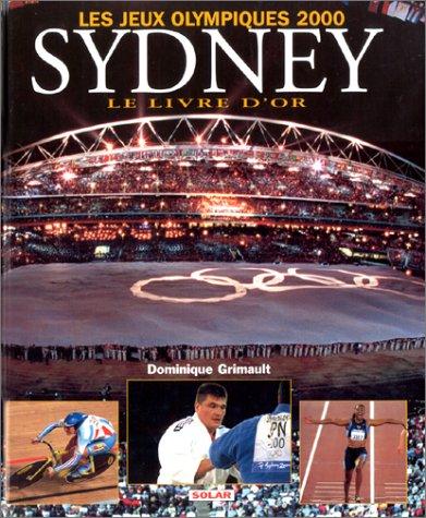 Les Jeux Olympiques 2000 Sydney. Le Livre d'or