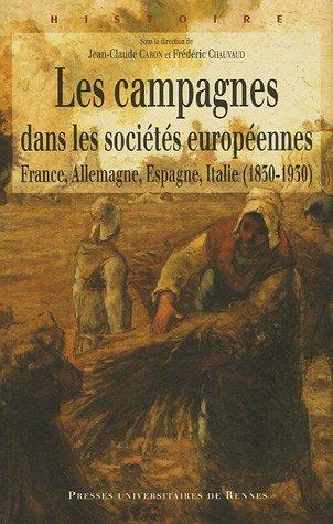 Les campagnes dans les sociétés européennes (1830-1930) : France, Allemagne, Espagne, Italie (1830-1930)