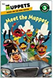 The Muppets: Meet the Muppets (Passport to Reading Media Tie-Ins - Level 3)