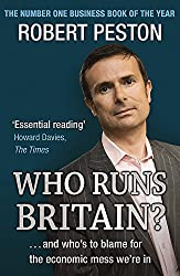 Who Runs Britain?....and Who's To Blame for The Economic Mess We're In