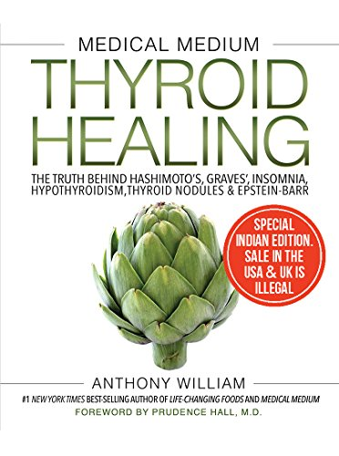 Medical Medium Thyroid Healing: The Truth Behind Hashimoto'S, Graves', Insomnia, Hypothyroidism, Thy Paperback Jan 01, 2017 Penguin Random House