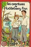 Les aventures de Huckleberry Finn - Collection spirale cartonnée & illustrée : texte intégral